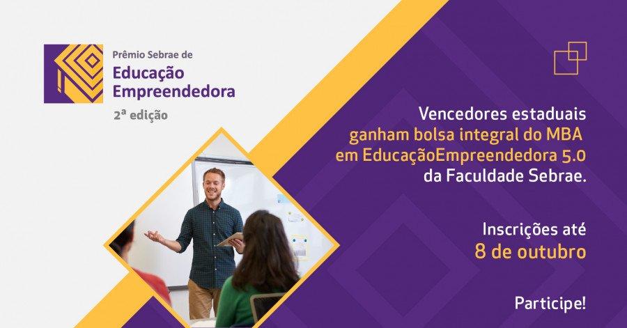 Sebrae estendeu o prazo das inscrições da 2º edição do Prêmio de Educação Empreendedora para 8 de outubro (Foto: Divulgação)
