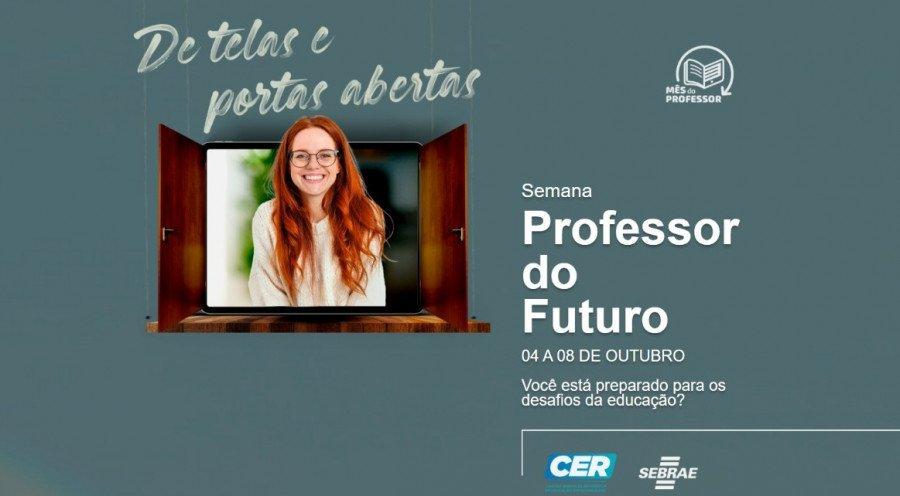 Semana do Professor do Futuro, é uma série de webinários realizada pelo Sebrae, com a participação de especialistas (Foto: Divulgação/Sebrae)