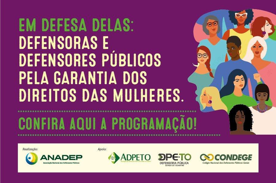 Em defesa delas: Araguatins, Augustinópolis, Axixá, Tocantinópolis e mais 11 municípios do TO terão programação especial na Semana da Defensoria